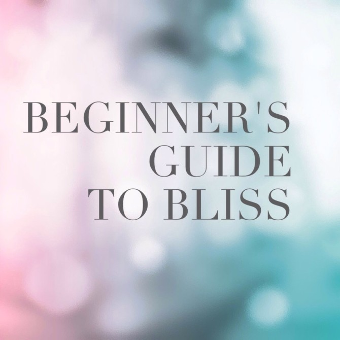 Get my FREE Beginner's Guide to Bliss 45min audio