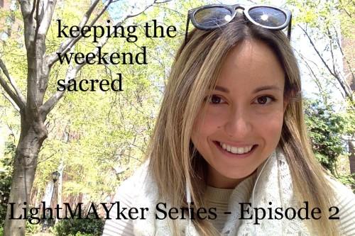 Keeping the weekend sacred