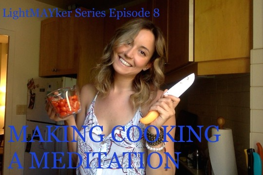 Making COOKING a MEDITATION