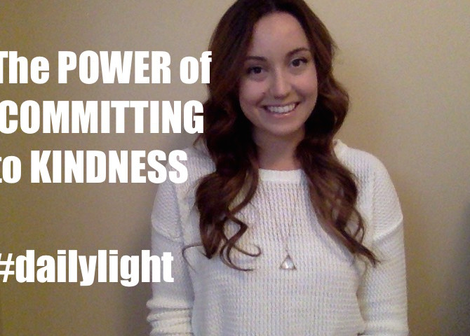 The POWER of COMMITTING to KINDNESS